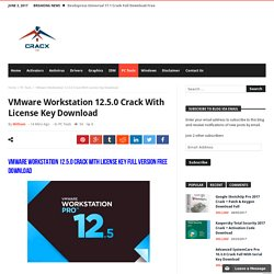 VMware Workstation 12.5.0 Crack With License Key Download