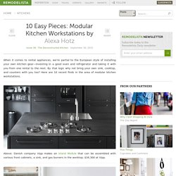 10 Easy Pieces: Modular Kitchen Workstations: Remodelista