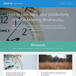 Workstyle Archives - The Asana Blog