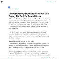 Quartz Worktop Suppliers Wood ford Will Supply The Best For Room Kitchen