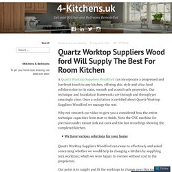 Quartz Worktop Suppliers Woodford Will Supply The Best For Room Kitchen