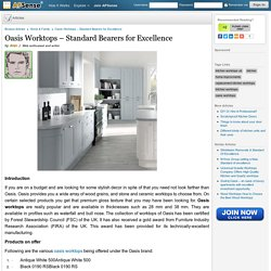Oasis Worktops – Standard Bearers for Excellence by Alan J.