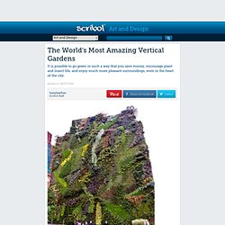 The World's Most Amazing Vertical Gardens