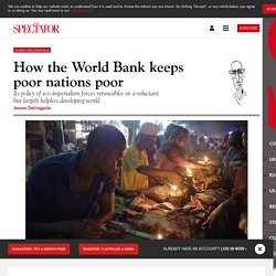 How the World Bank keeps poor nations poor