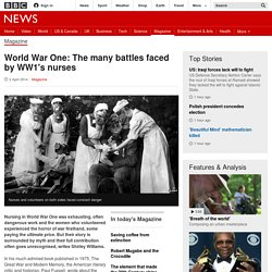 World War One: The many battles faced by WW1's nurses