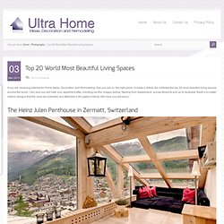 Top 20 World Most Beautiful Living Spaces | Ultra Home