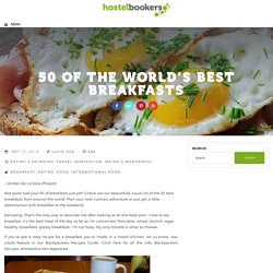 50 of the World's Best Breakfasts - hostelbookers