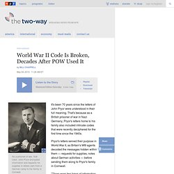 World War II Code Is Broken, Decades After POW Used It : The Two-Way