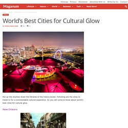 World's Best Cities for Cultural Glow - Maganum