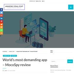 World's most demanding app - MocoSpy review