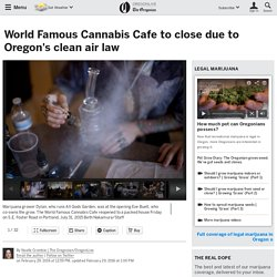 World Famous Cannabis Cafe to close due to Oregon's clean air law