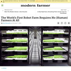 The World's First Robot Farm Requires No (Human) Farmers At All