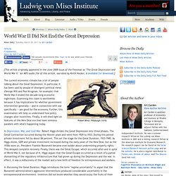 World War II Did Not End the Great Depression - Art Carden