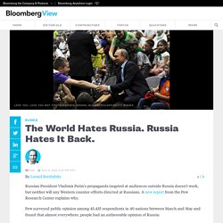 The World Hates Russia. Russia Hates It Back.