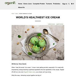 World's Healthiest Ice Cream