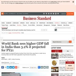 World Bank sees higher GDP fall in India than 3.2% it projected for FY21