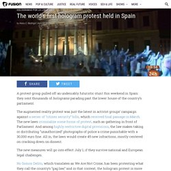 The world's first hologram protest held in Spain