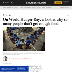 On World Hunger Day, a look at why so many people don't get enough food
