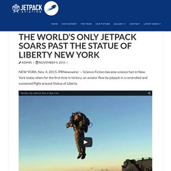 The World's Only Jetpack Soars Past the Statue of Liberty New York