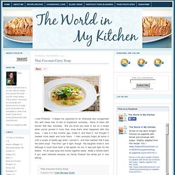 The World in My Kitchen: Thai Coconut Curry Soup