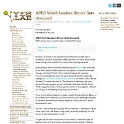 Yes Lab: APEC World Leaders Dinner Gets Occupied