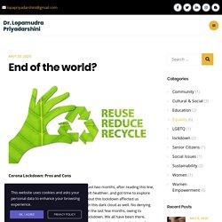 End of the world? - Dr. Lopamudra Priyadarshini