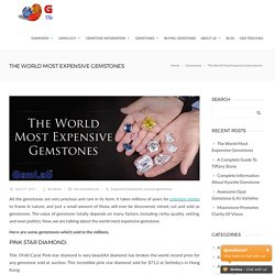 The World Most Expensive Gemstones -