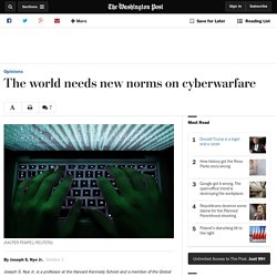 The world needs new norms on cyberwarfare