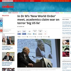 In Dr M's 'New World Order' meet, academics claim war on terror 'big US lie'