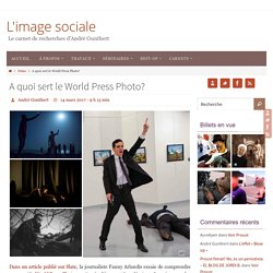 A quoi sert le World Press Photo? – L'image sociale
