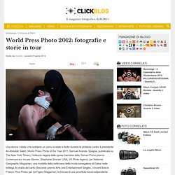 World Press Photo 2012: fotografie e storie in tour