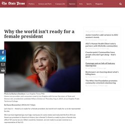 Why the world isn't ready for a female president - The State Press