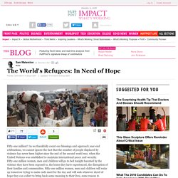 The World's Refugees: In Need of Hope