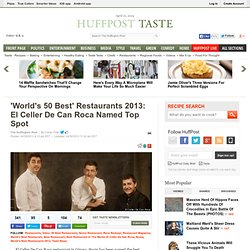 'World's 50 Best' Restaurants 2013: El Celler De Can Roca Named Top Spot