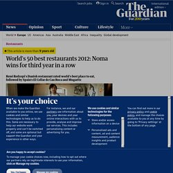 World's 50 best restaurants 2012: Noma wins for third year in a row | Life and style