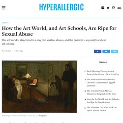 How the Art World, and Art Schools, Are Ripe for Sexual Abuse