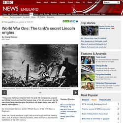 World War One: The tank's secret Lincoln origins
