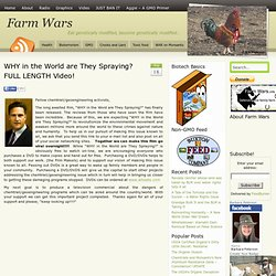 Farmwars.com presents WHY in the World are They Spraying? FULL LENGTH Video!