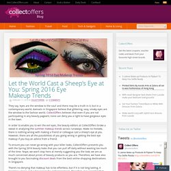 Let the World Cast a Sheep's Eye at You: Spring 2016 Eye Makeup Trends