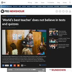 'World's best teacher' does not believe in tests and quizzes