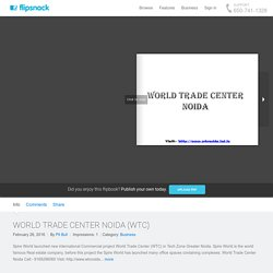 WORLD TRADE CENTER NOIDA (WTC) by Pit Bull