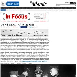 World War II: After the War - In Focus