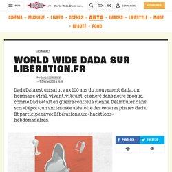 World Wide Dada sur Libération.fr