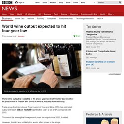 World wine output expected to hit four-year low