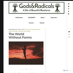 The World Without Forms – GODS & RADICALS