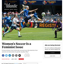 World Cup 2015: Women's Soccer Is a Feminist Issue