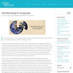 Worldbuilding III: Geography