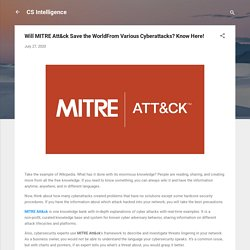 Will MITRE Att&ck Save the WorldFrom Various Cyberattacks? Know Here!