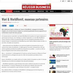 Wari & WorldRemit, nouveaux partenaires REUSSIR BUSINESS - actualités - économie- sénégal-Afrique