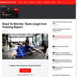 Road To Worlds: Team Lloyd Irvin Training Report